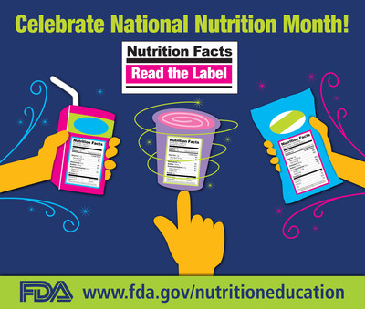 March is National Nutrition Month. FDA reminds you to read the Nutrition Facts Label and make healthful choices this month...and all year long! Visit www.fda.gov/nutritioneducation.  (PRNewsFoto/U.S. Food and Drug Administration)