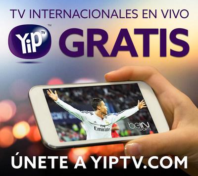YipTV extiende su oferta de 'TV GRATIS' para incluir 17 Canales Internacionales por Tiempo Ilimitado sin Tarjeta de Credito o Contratos Mensuales.