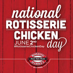 The inaugural National Rotisserie Chicken Day will be celebrated on June 2, 2015. Learn more at www.bostonmarket.com and join the conversation by using #RotisserieChickenDay.