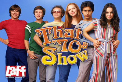 That '70s Show will now be seen on the LAFF television network. The multiple EMMY-winning series focuses on the lives of a group of Wisconsin teenage friends in the disco decade and helped its stars including Ashton Kutcher, Mila Kunis, Topher Grace and Laura Prepon become household names. Visit LAFF.com for more information.