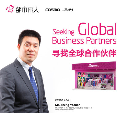 Mr. Zheng Yaonan, Chairman, Executive Director and Chief Executive Officer of Cosmo Lady invites business partners all around the world.