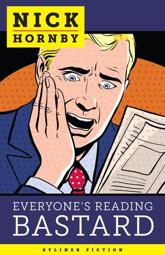 New Byliner Fiction: Everyone's Reading Bastard