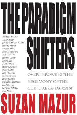 THE PARADIGM SHIFTERS: Overthrowing 'the Hegemony of the Culture of Darwin' by Suzan Mazur (PRNewsFoto/Suzan Mazur)