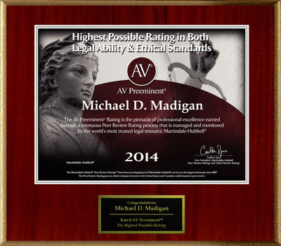 Attorney Michael D. Madigan has Achieved the AV Preeminent® Rating - the Highest Possible Rating from Martindale-Hubbell®.