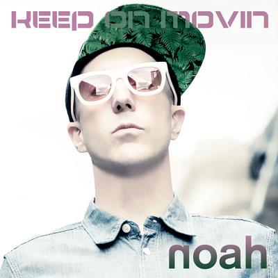 NOAH - Keep On Movin'.  (PRNewsFoto/NOAH)