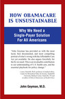 How Obamacare is Unsustainable - by John Geyman, M.D.