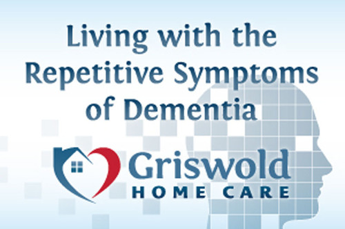 Living with the Repetitive Symptoms of Dementia.  (PRNewsFoto/Griswold Home Care)