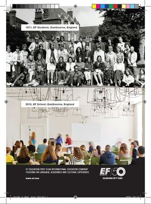 EF EDUCATION FIRST (EF) CELEBRATES 50 YEARS AS AN INTERNATIONAL EDUCATION COMPANY FOCUSING ON LANGUAGE, ACADEMICS AND CULTURAL EXPERIENCE. www.ef.com