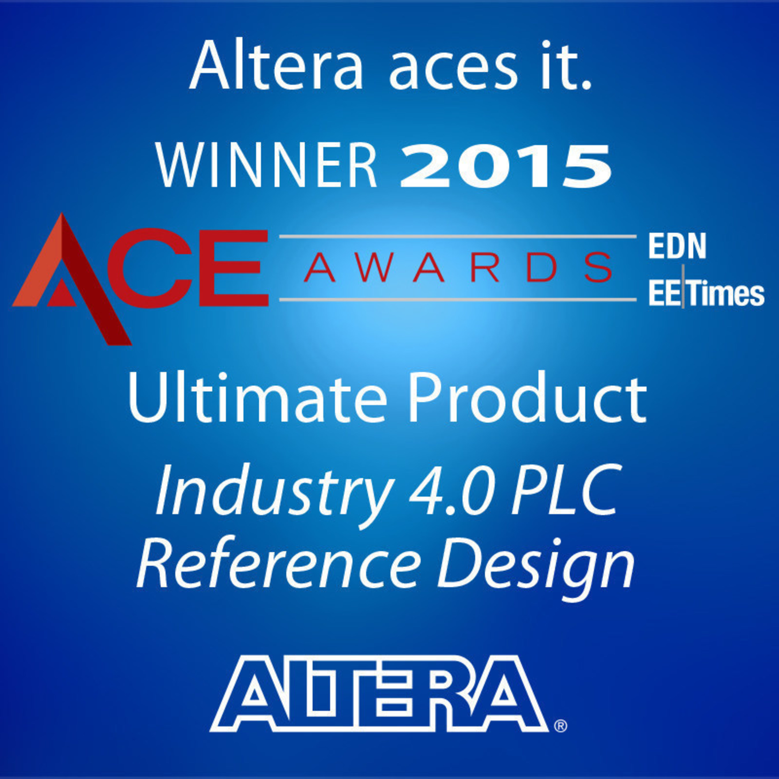 Altera 'Aces It' at the Annual EE Times/EDN ACE Awards