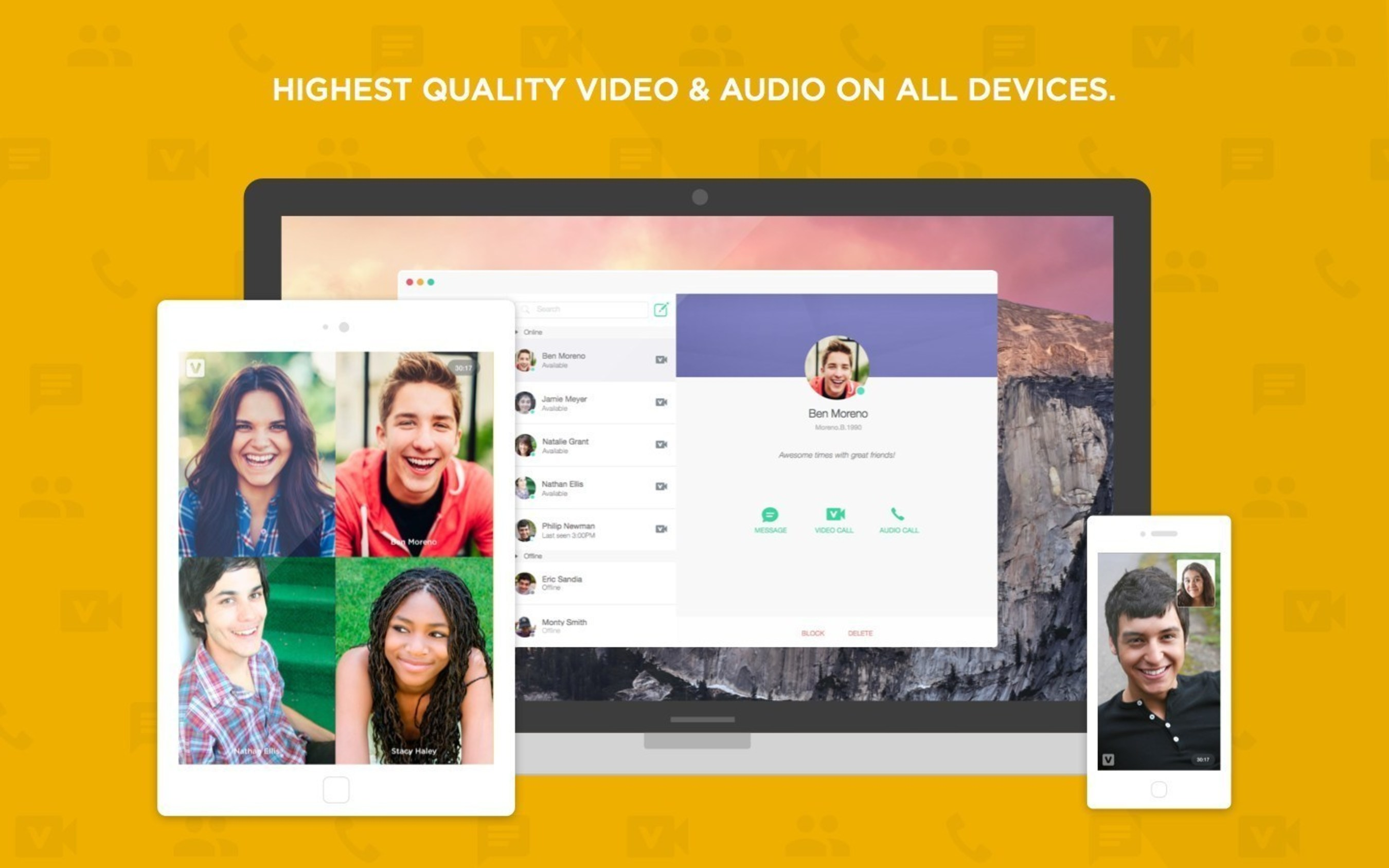 Connect with your friends anywhere, anytime, and on any device.