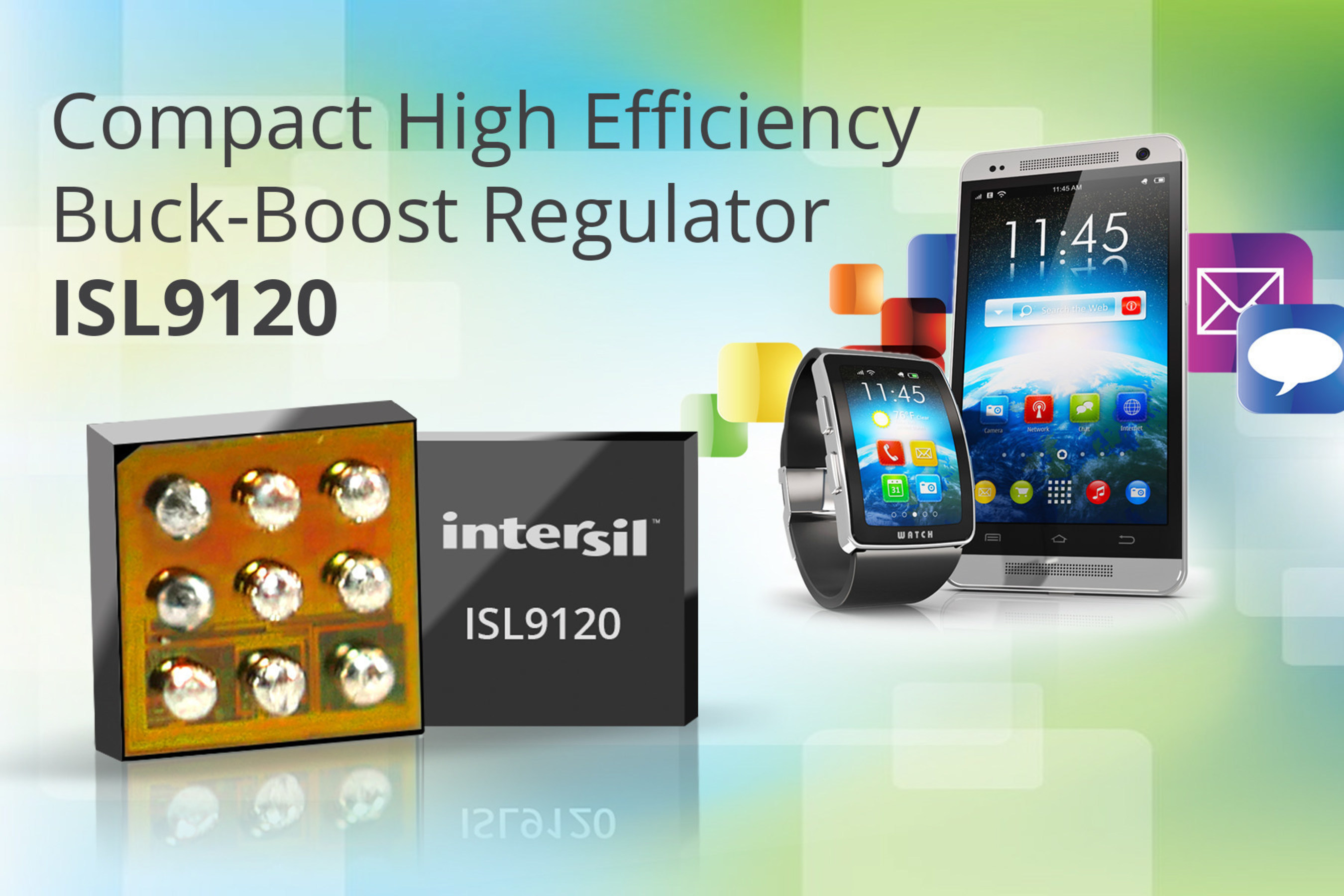 Ultra-small ISL9120 regulator delivers industry-leading efficiency to extend battery life.