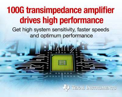 100G transimpedance amplifier (TIA) drives high performance in optical networking applications (PRNewsFoto/Texas Instruments)