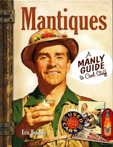 """Mantiques: A Guide to Cool Stuff"" author, Eric Bradley, will host an exclusive WorthPoint Webinar June 12, 2014. (PRNewsFoto/WorthPoint Corporation)"