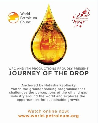 The World Petroleum Council Launches 'Journey of the Drop', a News-Style Programme With ITN Productions