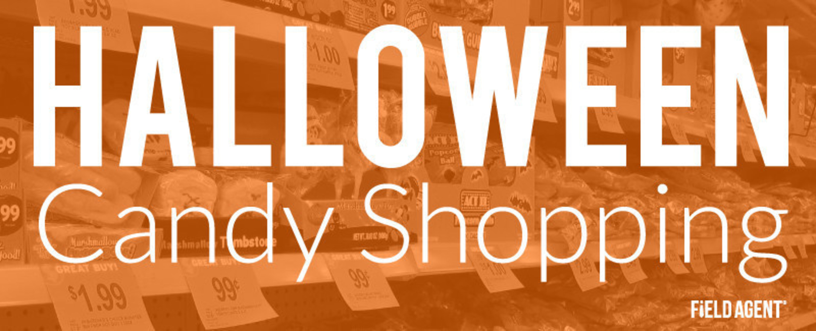 Field Agent Gets Inside Consumers' Minds as they Shop for Halloween Candy