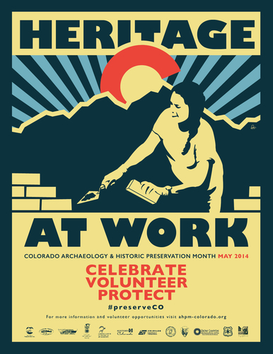 Colorado's Archaeology & Historic Preservation month theme is Heritage at Work, in part to recognize the ...