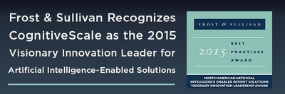 Frost & Sullivan Recognizes CognitiveScale as the 2015 Visionary Innovation Leader for Artificial Intelligence-Enabled Solutions