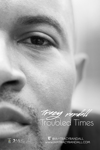 """Highly Acclaimed Sophomore CD """"Troubled Times"""" by Tracy Randall. (PRNewsFoto/Lavish Records) ..."""