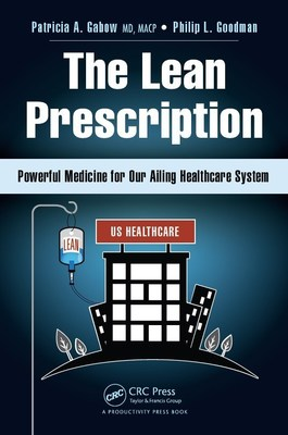 The Lean Prescription: Powerful Medicine for Our Ailing Healthcare System Now Available