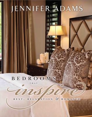 Bedrooms That Inspire: Rest, Relaxation, & Romance by Celebrity Interior Designer Jennifer Adams.  (PRNewsFoto/Jennifer Adams Worldwide, Inc.)