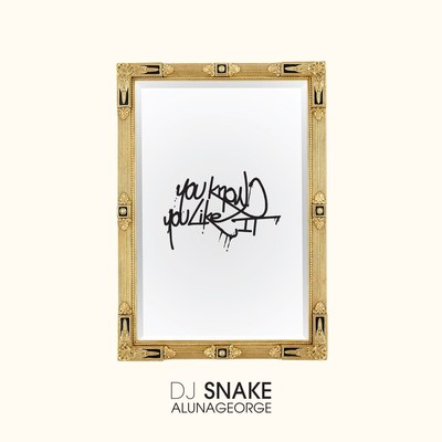 "DJ SNAKE TO RELEASE SINGLE - ""YOU KNOW YOU LIKE IT"" WITH ALUNAGEORGE - ON DECEMBER 8TH"