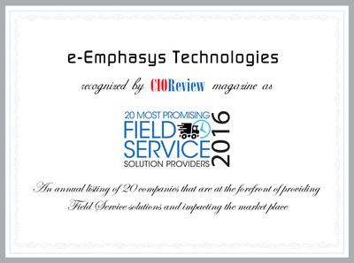CIO Review recognizes e-Emphasys Technologies among 20 most promising Field Service Solution providers 2016.
