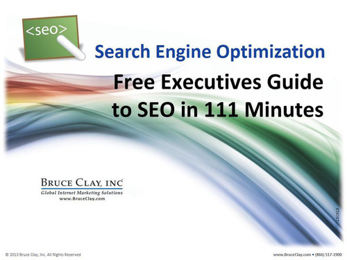 In 49 slides and 111 minutes, this course answers questions for those managing SEO and search marketing operations. (PRNewsFoto/Bruce Clay, Inc.) (PRNewsFoto/BRUCE CLAY, INC.)