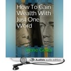 The popular ebook, How To Gain Wealth With Just One Word, now has an audiobook and an extended edition coming soon. (PRNewsFoto/How To Gain Wealth With Just One)