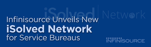 iSolved Network Unveiled (PRNewsFoto/Infinisource) (PRNewsFoto/Infinisource)