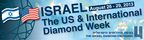 Israel's US & International Diamond Week, to be held August 26-29, 2013, still open for registration
