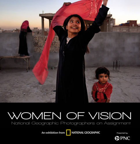 "National Geographic Announces ""Women of Vision"" Photography ExhibitionPremieres Oct. 10 in Washington, D.C., with 11 Dynamic Women Photojournalists;  National Sponsor PNC to Support Traveling Exhibition and Provide Free Family Day.  (PRNewsFoto/PNC Financial Services Group)"