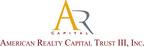 American Realty Capital Trust III, Inc.  (PRNewsFoto/American Realty Capital Trust III, Inc.)