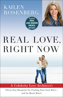 Kailen Rosenberg - The Love Architect, Oprah Winfrey's Love Ambassador and Author of Real Love Right Now - A 30-day Blueprint for Finding Your Soul Mate. (PRNewsFoto/Kailen Rosenberg) (PRNewsFoto/KAILEN ROSENBERG)