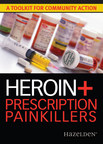 Hazelden Publishing releases Heroin and Prescription Painkillers: A Toolkit for Community Action during October's National Prescription Opioid and Heroin Abuse Awareness Month. (PRNewsFoto/Hazelden Betty Ford Foundation)