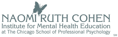 Naomi Ruth Cohen Institute for Mental Health Education at The Chicago School of Professional Psychology.  ...