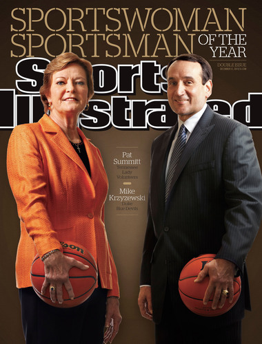 2011 Sports Illustrated Sportswoman and Sportsman of the Year: Pat Summitt and Mike Krzyzewski.  ...