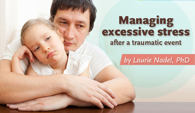 Managing Excessive Stress After a Traumatic Event, Laurie Nadel, PhD - image.  (PRNewsFoto/Fitango)