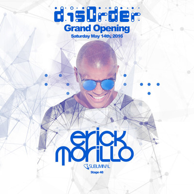 DISORDER at Stage 48 with Erick Morillo