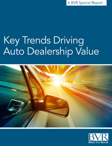 BVR publishes special report on key trends driving auto dealership value. (PRNewsFoto/Business Valuation Resources) (PRNewsFoto/BUSINESS VALUATION RESOURCES)