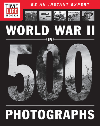 Time Home Entertainment Inc. announces relaunch of iconic TIME-LIFE Books. The all new World War II in 500 Photographs goes on sale May 13. (PRNewsFoto/Time Home Entertainment Inc. )