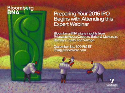 Preparing Your 2016 IPO Begins with Attending this Expert WebinarBloomberg BNA aligns insights from PricewaterhouseCoopers, Baker & McKenzie, Barclays Capital and Vintage on December 3rd