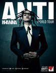 RIHANNA ANNOUNCES THE ANTI WORLD TOUR