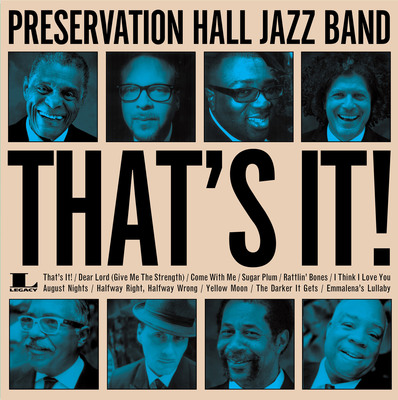 """That's It!"" is the Preservation Hall Jazz Band's First-Ever Album Of Entirely New Compositions out July 9th.  (PRNewsFoto/Legacy Recordings)"