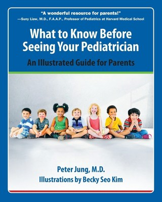 """""""What to Know Before Seeing Your Pediatrician"""" is a colorful, illustrated guide that will help parents navigate childhood illnesses."""