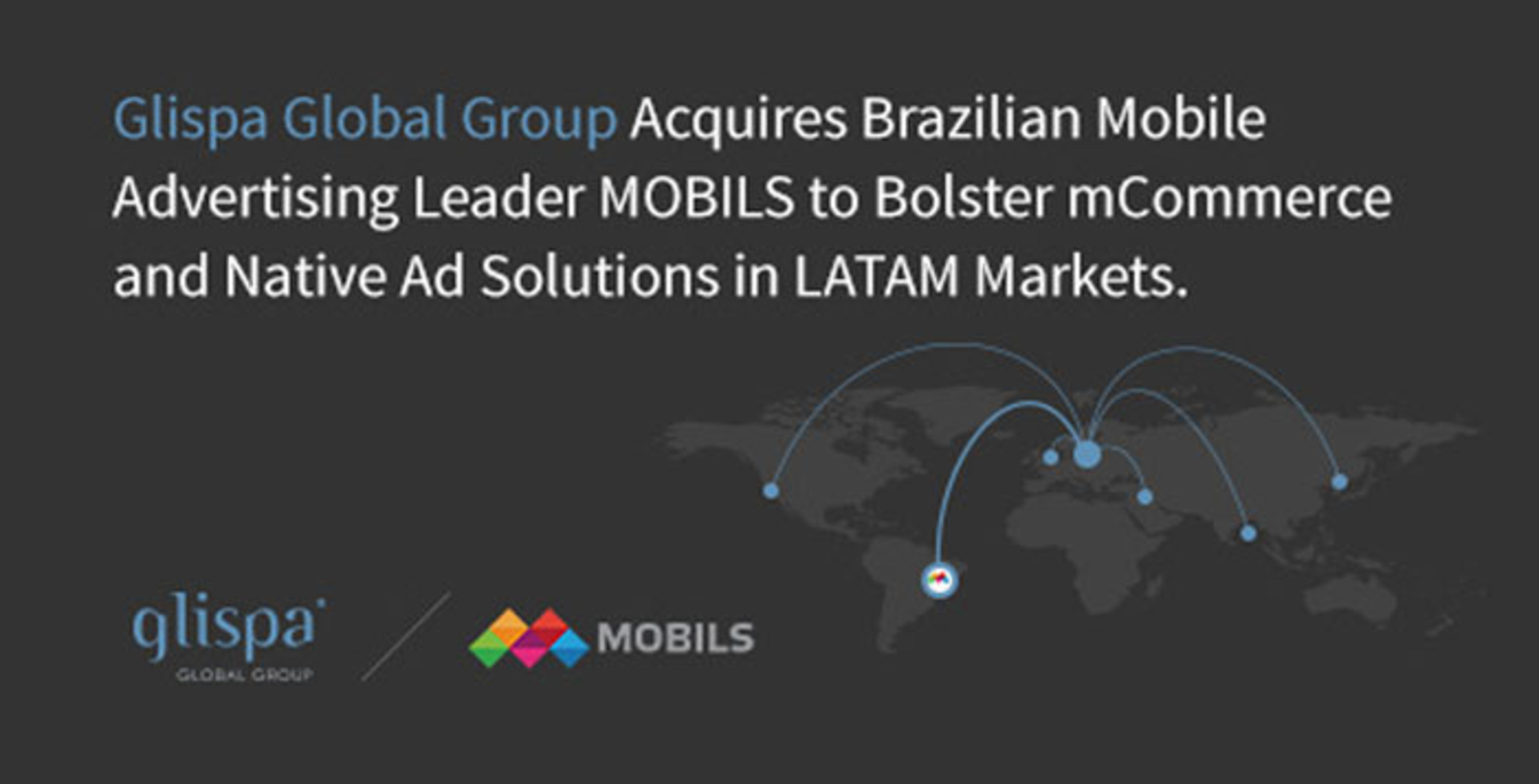 Glispa Global Group Acquires Brazilian Mobile Advertising Leader MOBILS