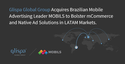 Glispa Global Group Acquires Brazilian Mobile Advertising Leader MOBILS