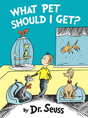 "Cover for New Dr. Seuss Book ""What Pet Should I Get?"" to be published on July 28, 2015"