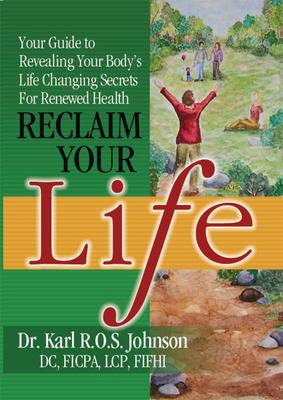 Reclaim Your Life book cover.  (PRNewsFoto/Dr. Karl R.O.S. Johnson, DC)