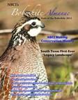 NBCI's Bobwhite Almanac, State of the Bobwhite 2014 gives a snapshot view of bobwhite conservation.