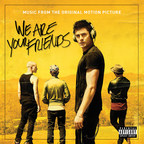We Are Your Friends Soundtrack Album Releases Today